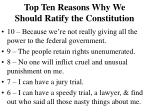 top ten reasons why we should ratify the constitution