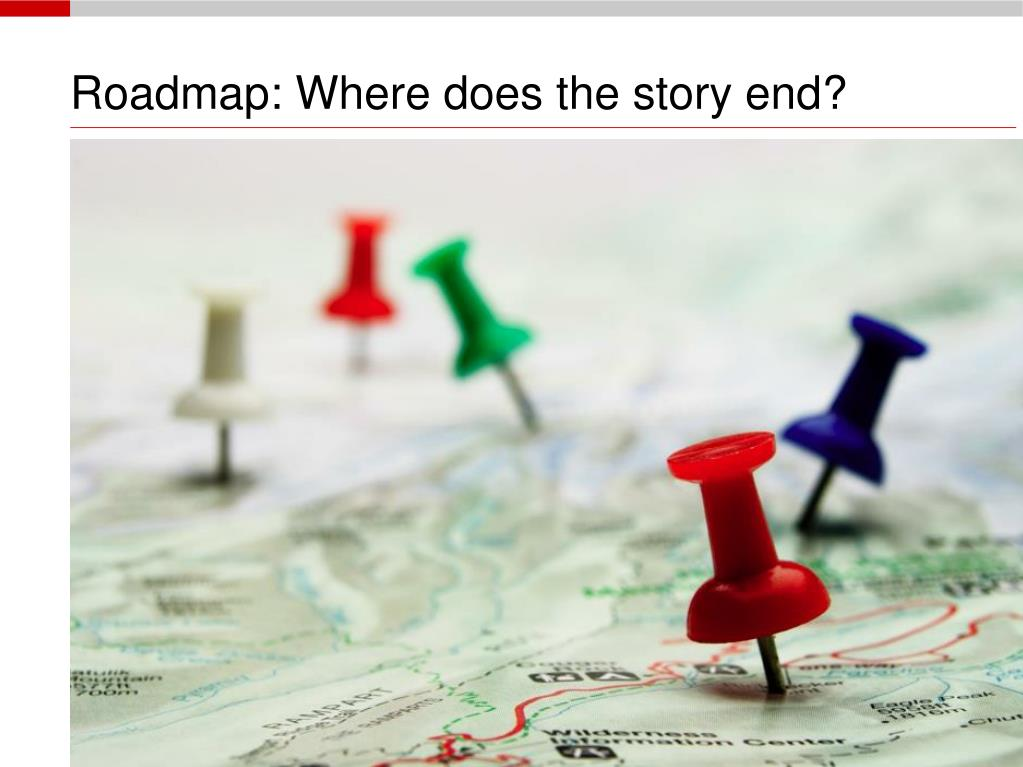 Roadmap: Where does the story end?