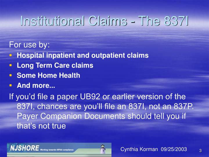 Institutional claims the 837i