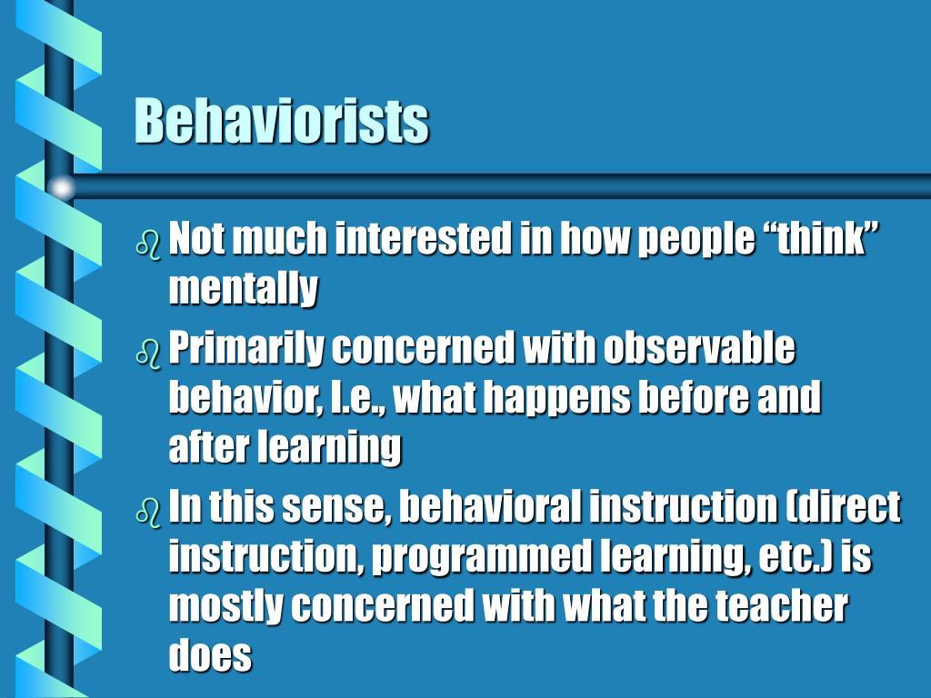 Behaviorists