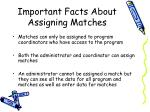 important facts about assigning matches