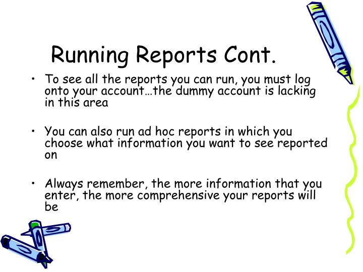 Running Reports Cont.