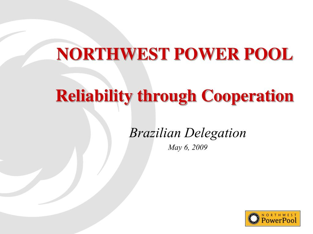northwest power pool reliability through cooperation l.