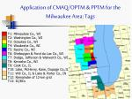 application of cmaq optm pptm for the milwaukee area tags