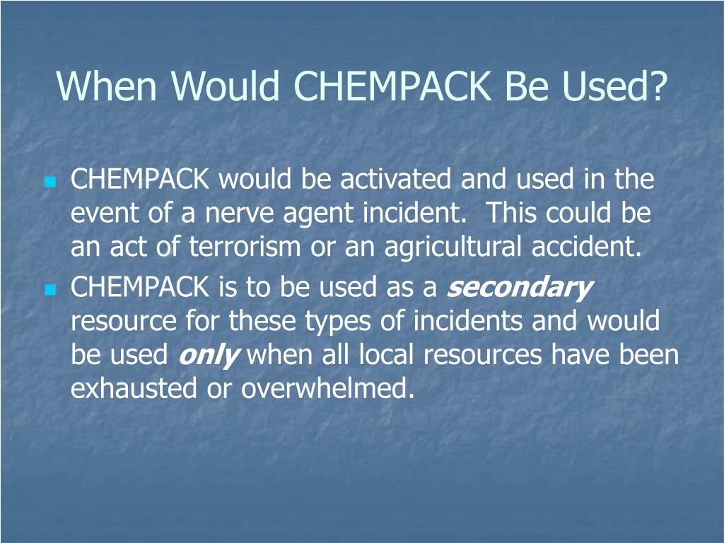 When Would CHEMPACK