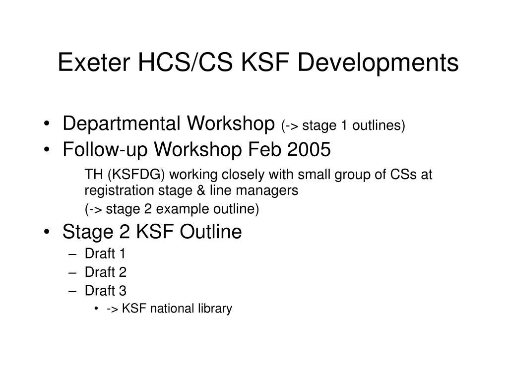 Exeter HCS/CS KSF Developments