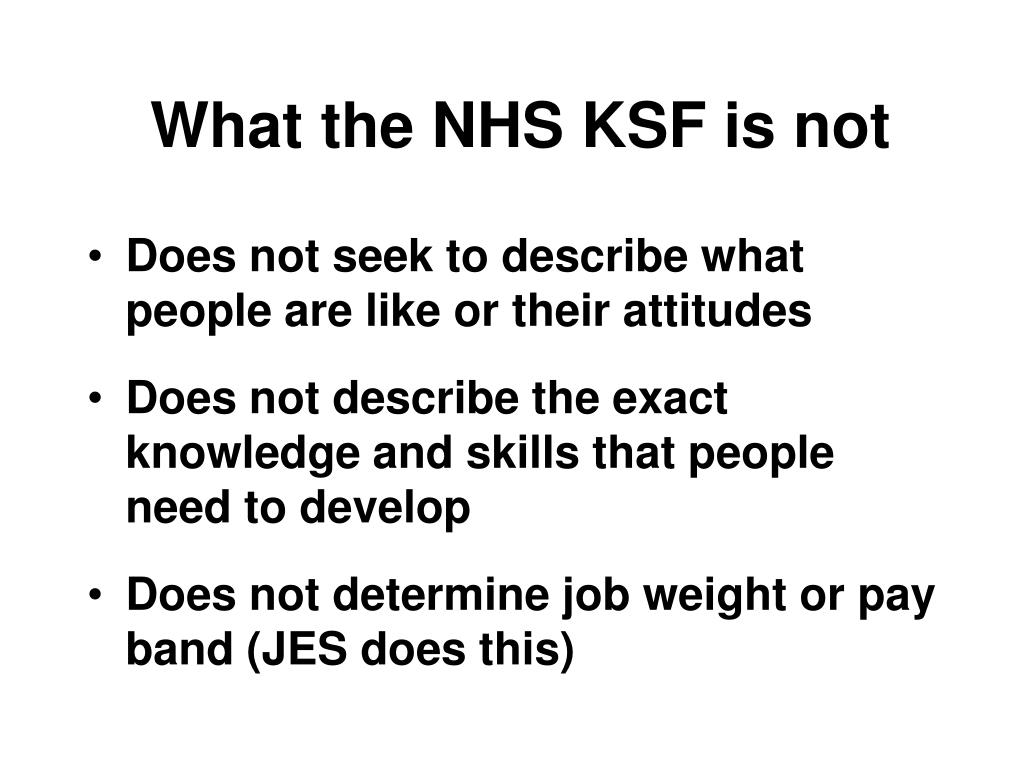 What the NHS KSF is not