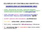 examples of czochralski grown scs solidification of stoichiometric melt