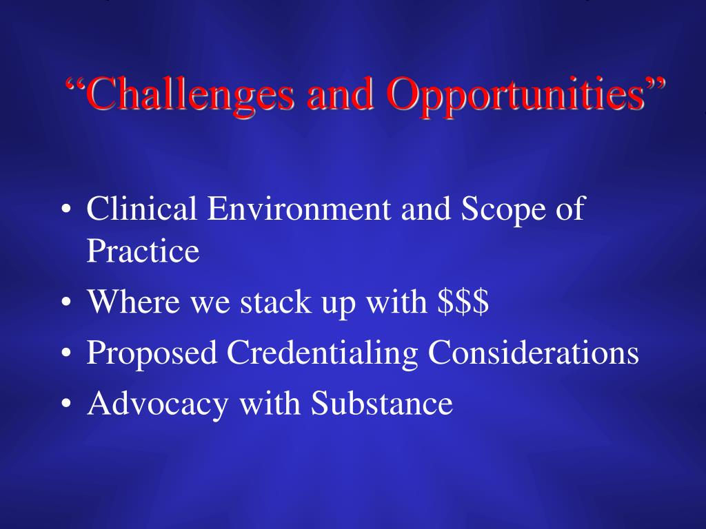 """""""Challenges and Opportunities"""""""
