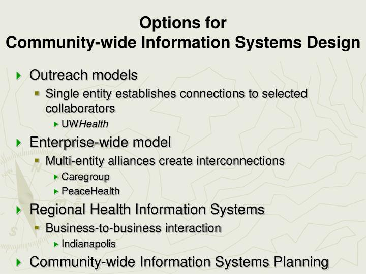 Options for community wide information systems design