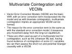multivariate cointegration and vecms