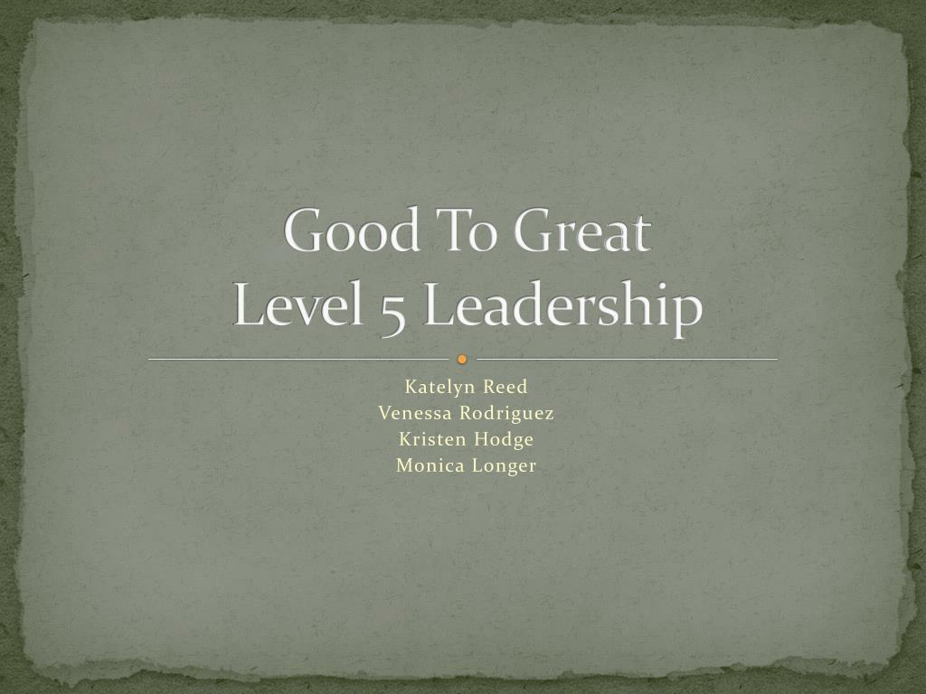 good to great level 5 leadership l.
