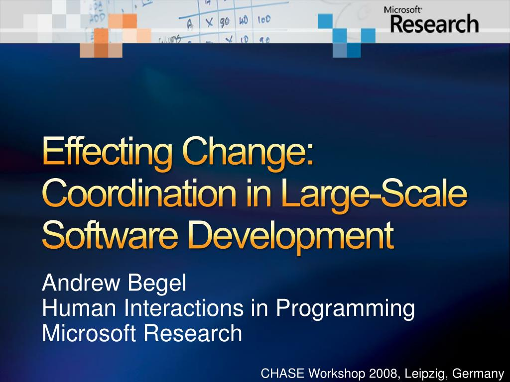 effecting change coordination in large scale software development l.