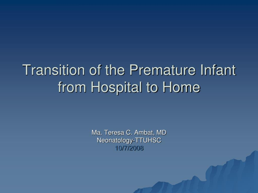 transition of the premature infant from hospital to home l.