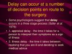 delay can occur at a number of decision points en route to the surgery