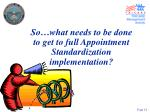 so what needs to be done to get to full appointment standardization implementation