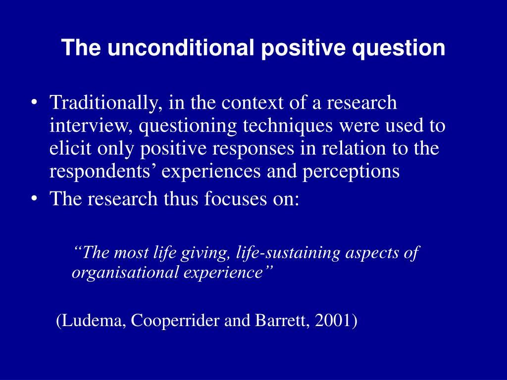 The unconditional positive question