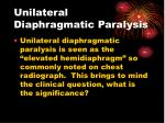 unilateral diaphragmatic paralysis