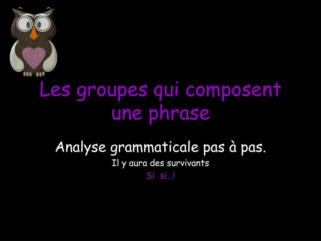 les groupes qui composent une phrase l.