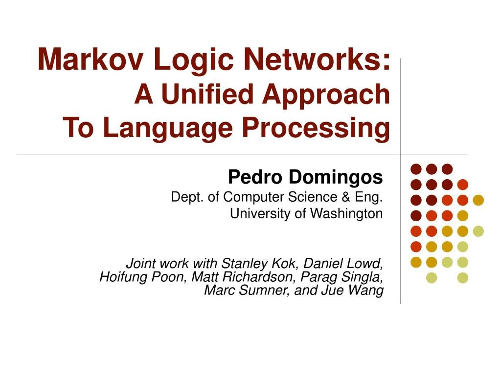markov logic networks a unified approach to language processing l.