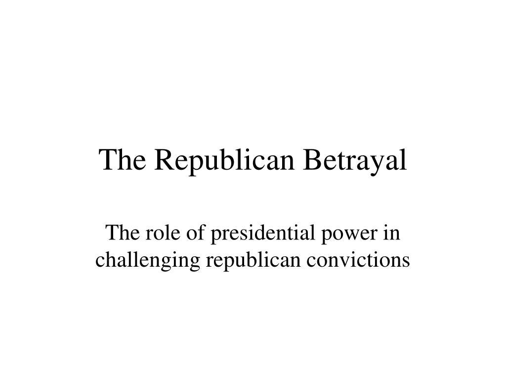 the republican betrayal l.
