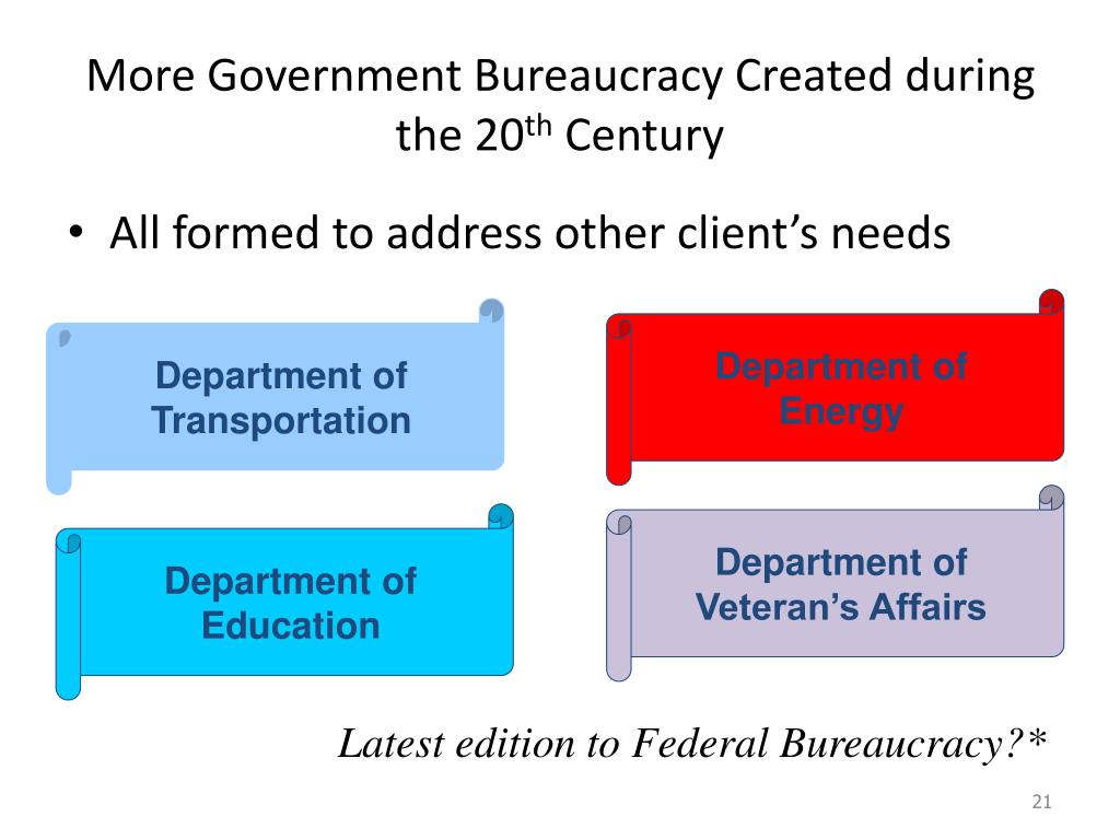 More Government Bureaucracy Created during the 20