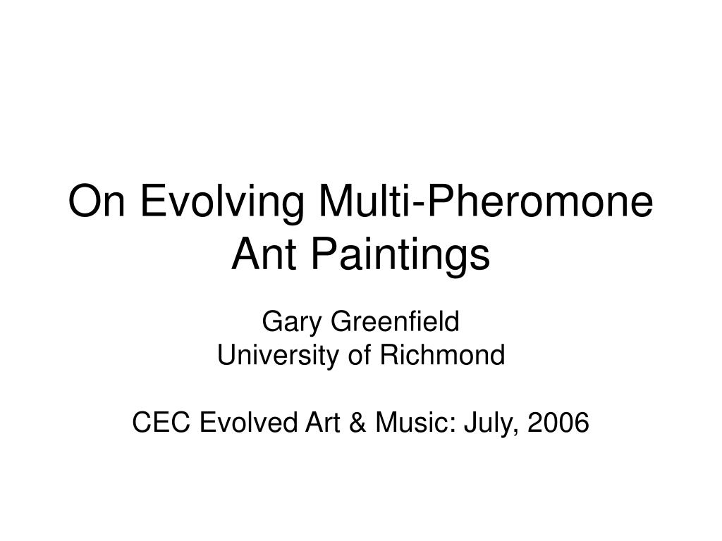 on evolving multi pheromone ant paintings l.