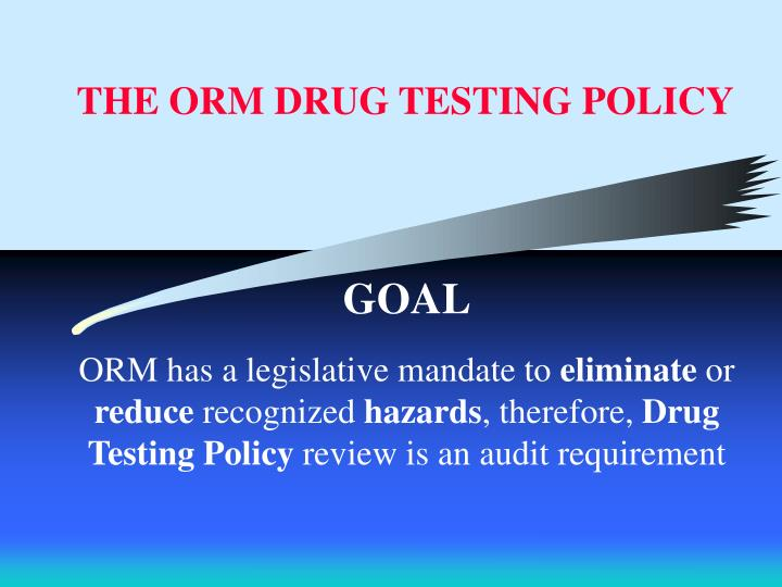 The orm drug testing policy