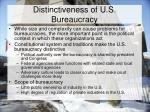 distinctiveness of u s bureaucracy