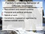 factors explaining behavior of officials overview