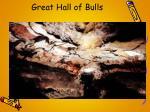 great hall of bulls