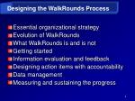 designing the walkrounds process