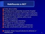 walkrounds is not