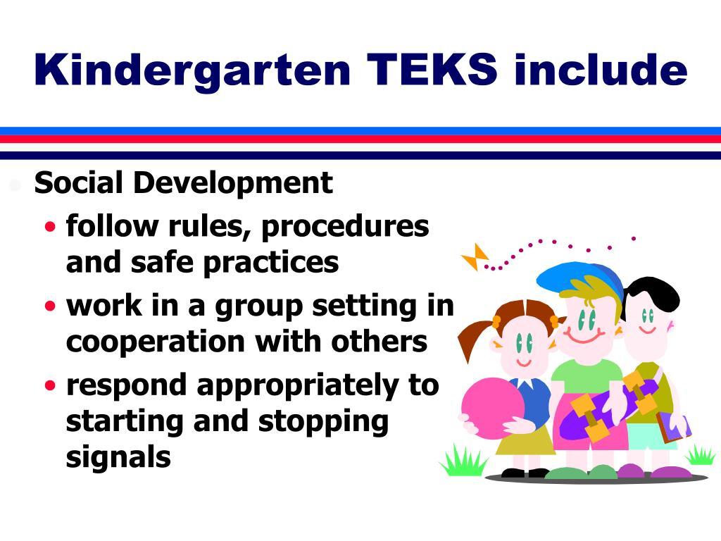 Kindergarten TEKS include