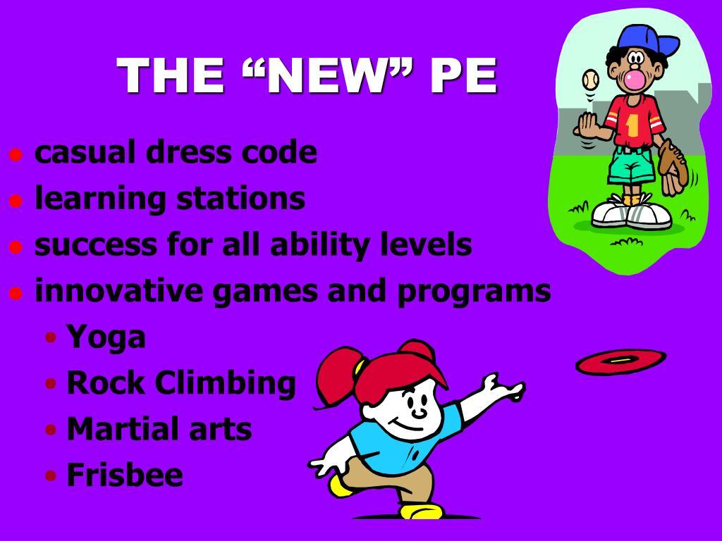 "THE ""NEW"" PE"