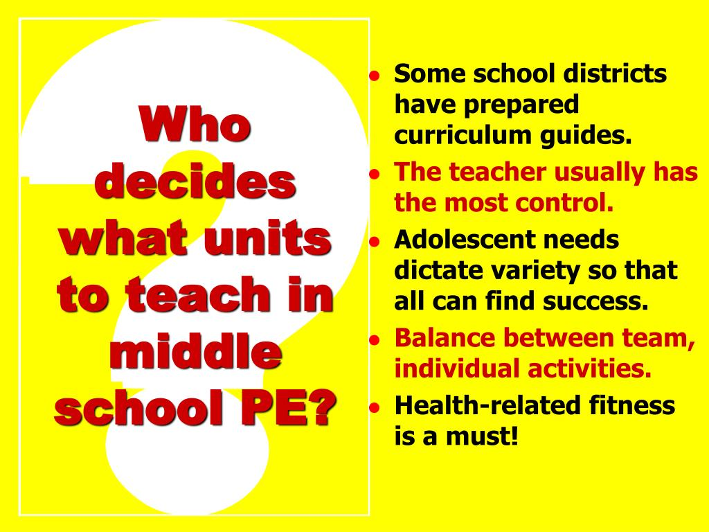 Who decides what units to teach in middle school PE?