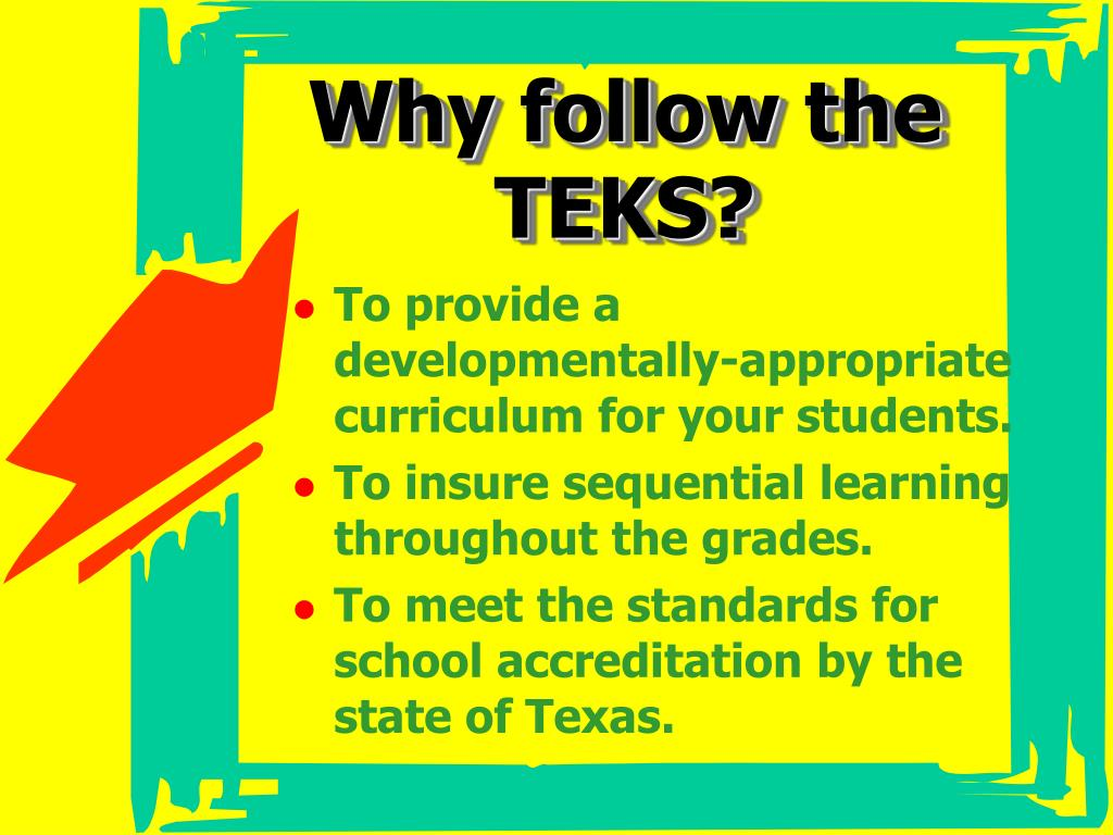 Why follow the TEKS?