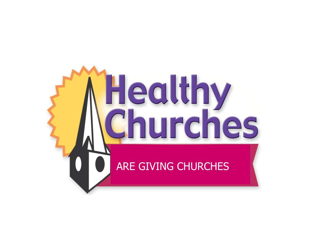ARE GIVING CHURCHES