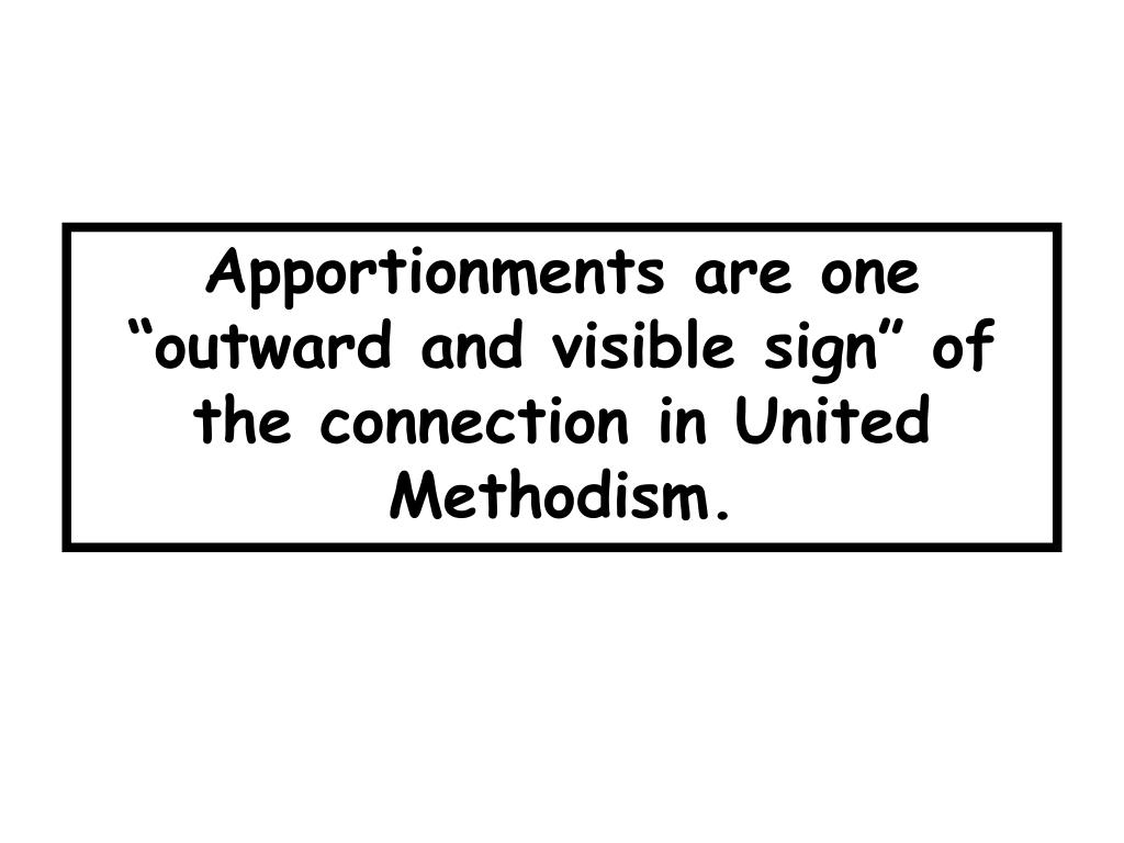 """Apportionments are one """"outward and visible sign"""" of the connection in United Methodism."""