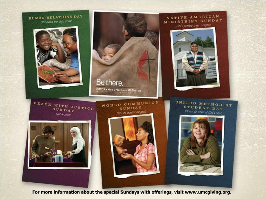 For more information about the special Sundays with offerings, visit www.umcgiving.org.