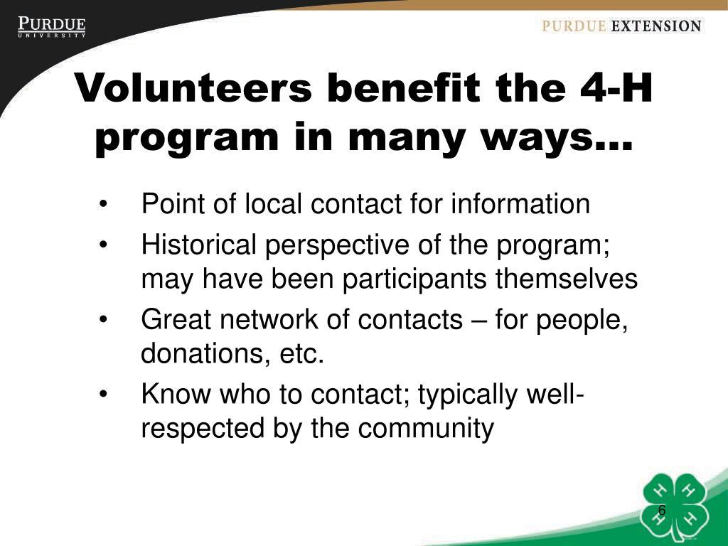 Volunteers benefit the 4-H program in many ways…