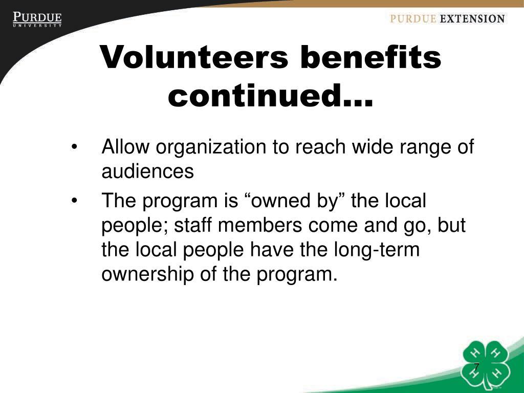 Volunteers benefits continued…