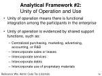 analytical framework 2 unity of operation and use