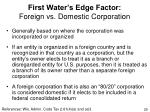 first water s edge factor foreign vs domestic corporation