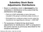subsidiary stock basis adjustments distributions
