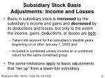 subsidiary stock basis adjustments income and losses