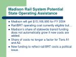 madison rail system potential state operating assistance