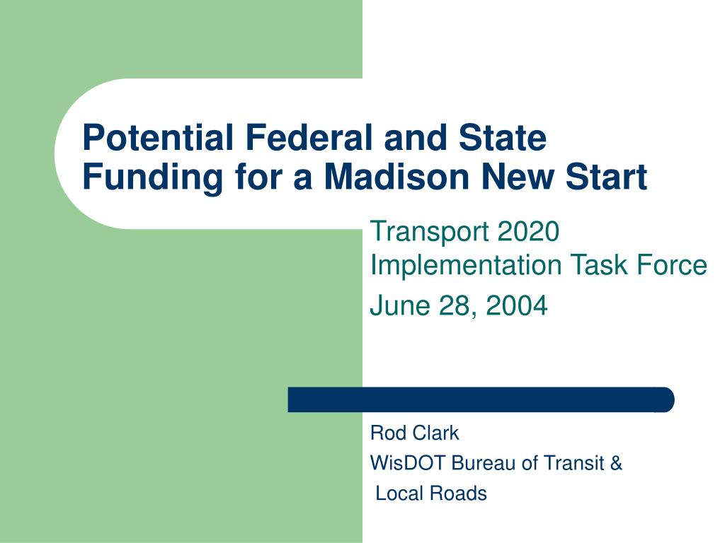 potential federal and state funding for a madison new start l.