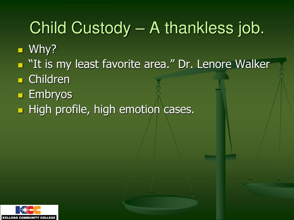 Child Custody – A thankless job.