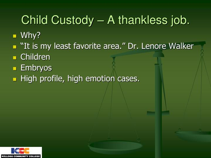 Child custody a thankless job
